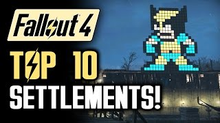 getlinkyoutube.com-FALLOUT 4: Top 10 Settlements!  A Walkthrough of the Best Settlement Builds (Fallout 4 Gameplay)