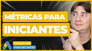 6 MÉTRICAS PARA INICIANTES EM GOOGLE ADS