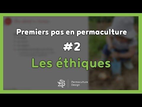 Premiers pas en permaculture #2/7 - LES ÉTHIQUES