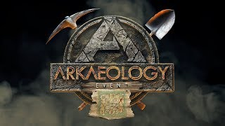 ARK: Survival Evolved - ARKaeology Event!