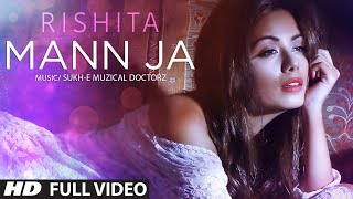 getlinkyoutube.com-Rishita : Mann Ja (Full Video) Sukhe | T-Series Apnapunjab