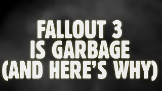 getlinkyoutube.com-Fallout 3 Is Garbage, And Here's Why