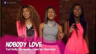 getlinkyoutube.com-Tori Kelly - Nobody Love (Official Acapella Cover by Glamour)