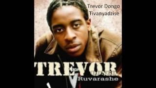 Trevor Dongo- Tivanyadzise.wmv