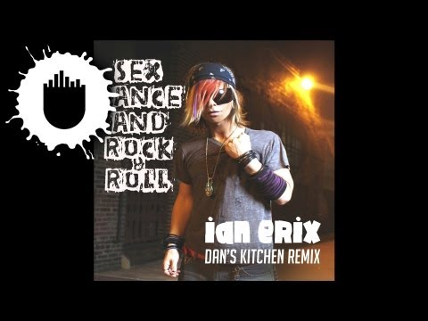 Ian Erix - Sex, Dance and Rock & Roll (Lose It) (Dan's Kitchen Radio Edit) (Cover Art)