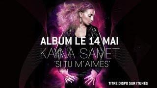 Kayna Samet - Si tu m'aimes