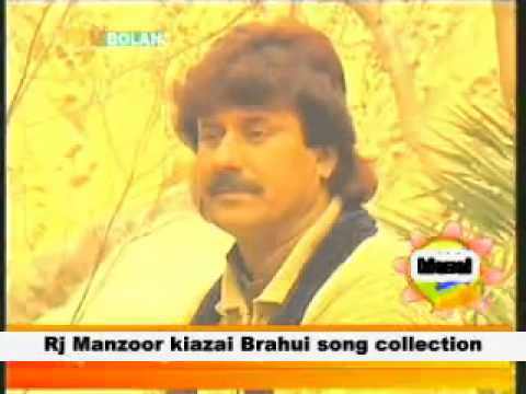 Rj Manzoor kiazai Brahui song collection