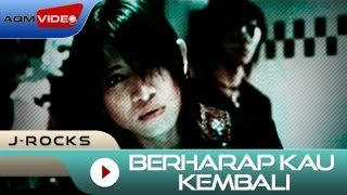 getlinkyoutube.com-J-Rocks - Berharap Kau Kembali | Official Video