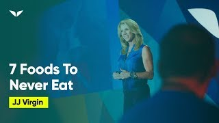 Drop These 7 Foods To Feel Better Fast | JJ Virgin