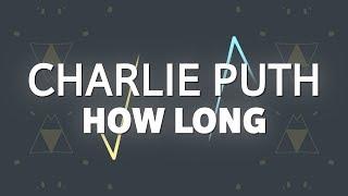 Charlie Puth – How Long (Lyrics)