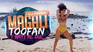 Vj Awax ft Toofan, T Matt & Mc Duc - Magali (Run Hit)