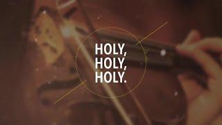 getlinkyoutube.com-JPCC Worship - Holy, Holy, Holy - ONE Acoustic (Official Lyrics Video)