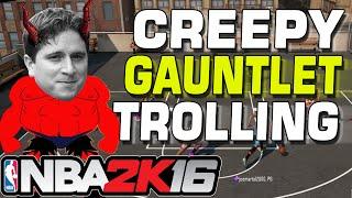 getlinkyoutube.com-NBA 2K16 Creepy Gauntlet Trolling