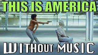 CHILDISH GAMBINO - This Is America (#WITHOUTMUSIC Parody) width=