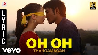 getlinkyoutube.com-Thangamagan - Oh Oh Lyric | Anirudh Ravichander | Dhanush