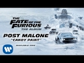 Post Malone - Candy Paint The Fate of the Furious: The Album [OFFICIAL AUDIO]