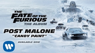 Post Malone - Candy Paint (The Fate of the Furious: The Album)[OFFICIAL AUDIO]