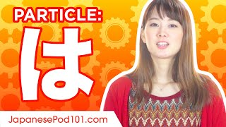 は (wa) #1 Ultimate Japanese Particle Guide - Learn Japanese Grammar