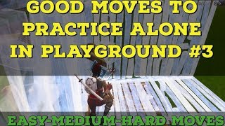 Good Moves To Practice In Playground    Pro Fortnite Tips And Tricks