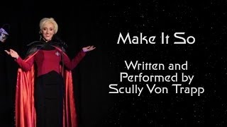 getlinkyoutube.com-Scully Von Trapp - 'Make It So' Sing-a-long parody