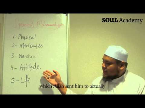 SOUL Academy - 'Syamaa'il Muhammadiyyah' by Ustaz Zahid Mohd Zin