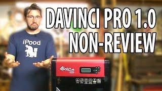 getlinkyoutube.com-XYZ DaVinci Pro 1.0 3D Printer Non-Review