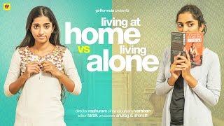 Living at Home vs Living Alone | Girl Formula | ChaiBisket
