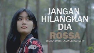 getlinkyoutube.com-Rossa - Jangan Hilangkan Dia (Bintan Radhita, Andri Guitara) cover