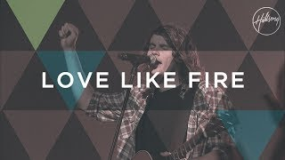 Love-Like-Fire-Hillsong-Worship width=