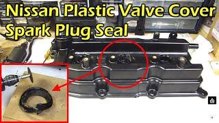 getlinkyoutube.com-Nissan Plastic Valve Cover Spark Plug Tube Seal - Not Serviceable