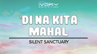 getlinkyoutube.com-Di Na Kita Mahal | Silent Sanctuary | Official Lyric Video
