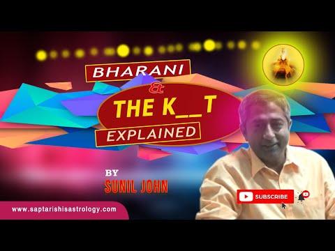 Bharani & The K___T Explained