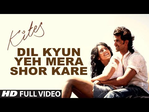 Dil Kyun Yeh Mera [Full Song] - Kites