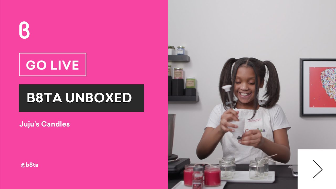b8ta Unboxed featuring Juju's Candles