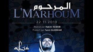 getlinkyoutube.com-Muslim - L'Marhoum ( VIDEO CLIP OFFICIEL 2013 ) مسلم - المرحوم