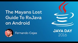 getlinkyoutube.com-Fernando Cejas. The Mayans Lost Guide To RxJava on Android