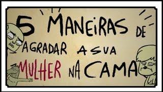 getlinkyoutube.com-5 MANEIRAS DE AGRADAR A SUA MULHER NA CAMA