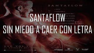 Sin miedo a caer - Santaflow, Norykko, Aitor, Santa RM con LETRA HD