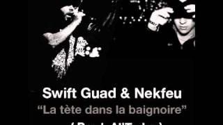 Nekfeu (1995) & Swift Guad - La tête dans la baignoire