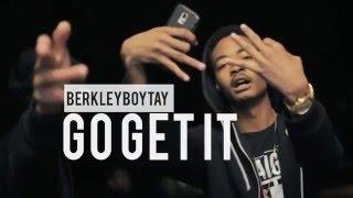 BerkleyboyTay - Go get it