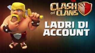 getlinkyoutube.com-LADRI DI ACCOUNT - Clash of Clans ITA