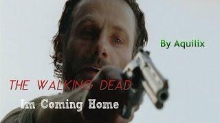 getlinkyoutube.com-The Walking Dead -  I'm Coming Home