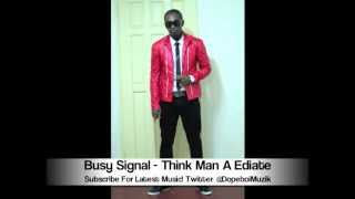 Busy Signal - Think Man A Idiot