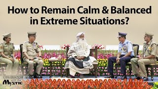 How to Remain Calm and Balanced in Extreme Situations?