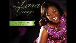 getlinkyoutube.com-Lara George - YOU ALONE OLUWA MEDLEY ( the Viral Video)