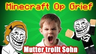 getlinkyoutube.com-Minecraft Op Grief - Mutter trollt Sohn