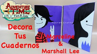 getlinkyoutube.com-DECORA TUS CUADERNOS | MARCELINE & MARSHALL LEE | ADVENTURE TIME | BACK TO SCHOOL - YuureYCrafts