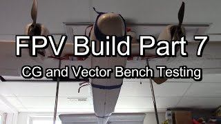 getlinkyoutube.com-Vector FC Bench Test, Video Pod for Twin Star, CG Balancing - FPV Build Part 7