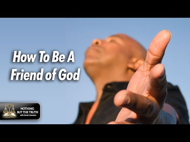 How To Be A Friend Of God