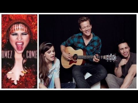 Come And Get It - Selena Gomez - Ft Tyler Ward and Tiffany Alvord